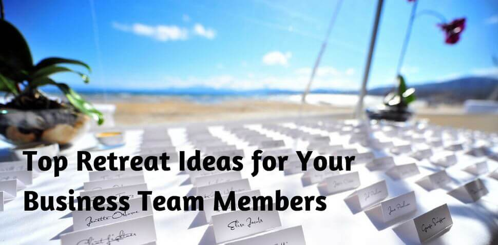 Top Retreat Ideas for Your Business Team Members